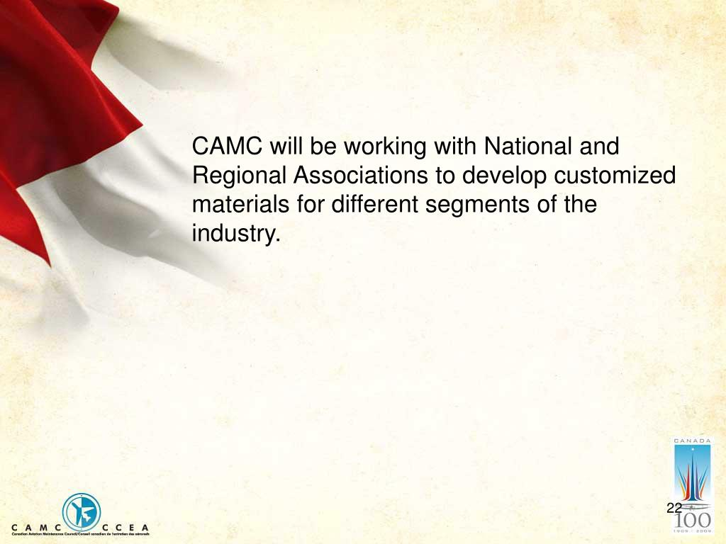 CAMC will be working with National and Regional Associations to develop customized materials for different segments of the industry.