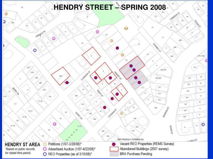 HENDRY STREET – SPRING 2008