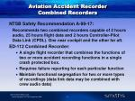 aviation accident recorder combined recorders