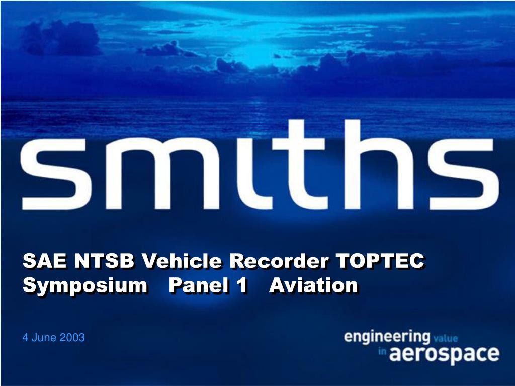 SAE NTSB Vehicle Recorder TOPTEC Symposium   Panel 1   Aviation
