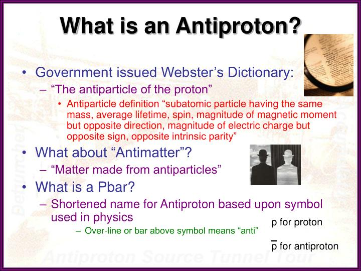What is an antiproton1