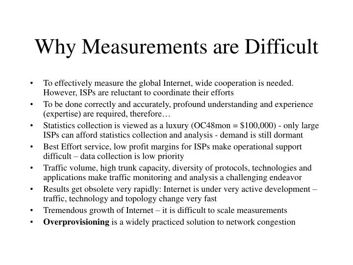 Why measurements are difficult