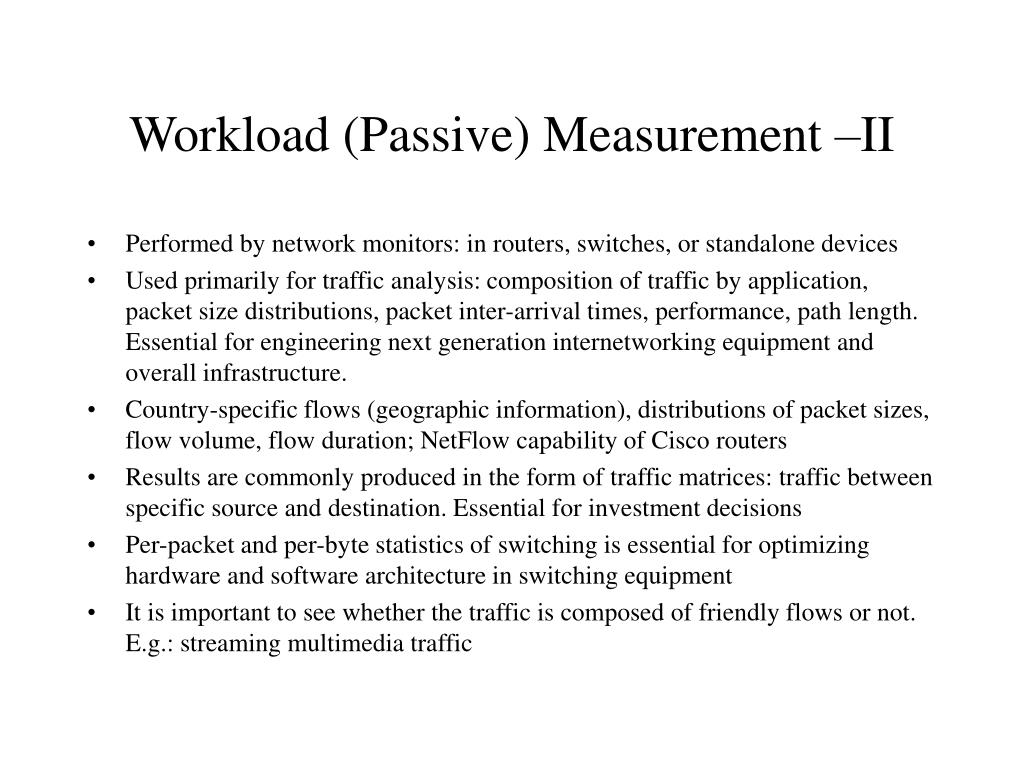 Workload (Passive) Measurement –II