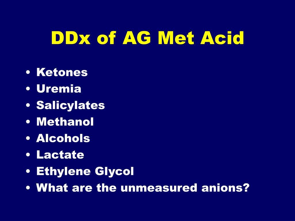 DDx of AG Met Acid