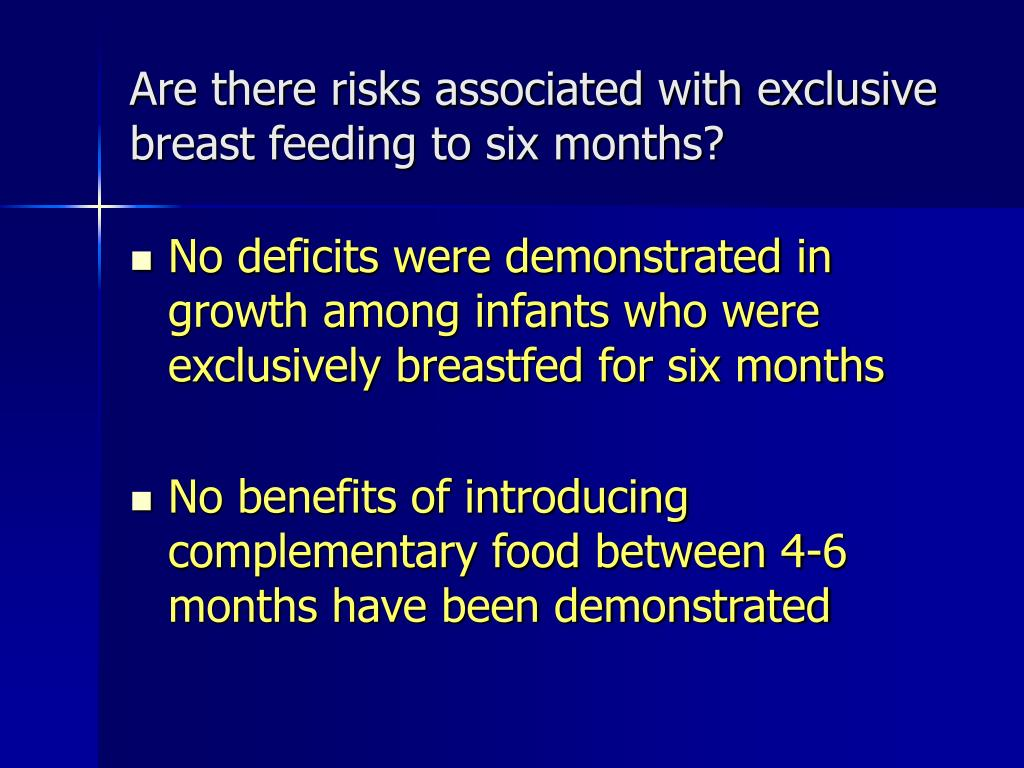 Are there risks associated with exclusive breast feeding to six months?