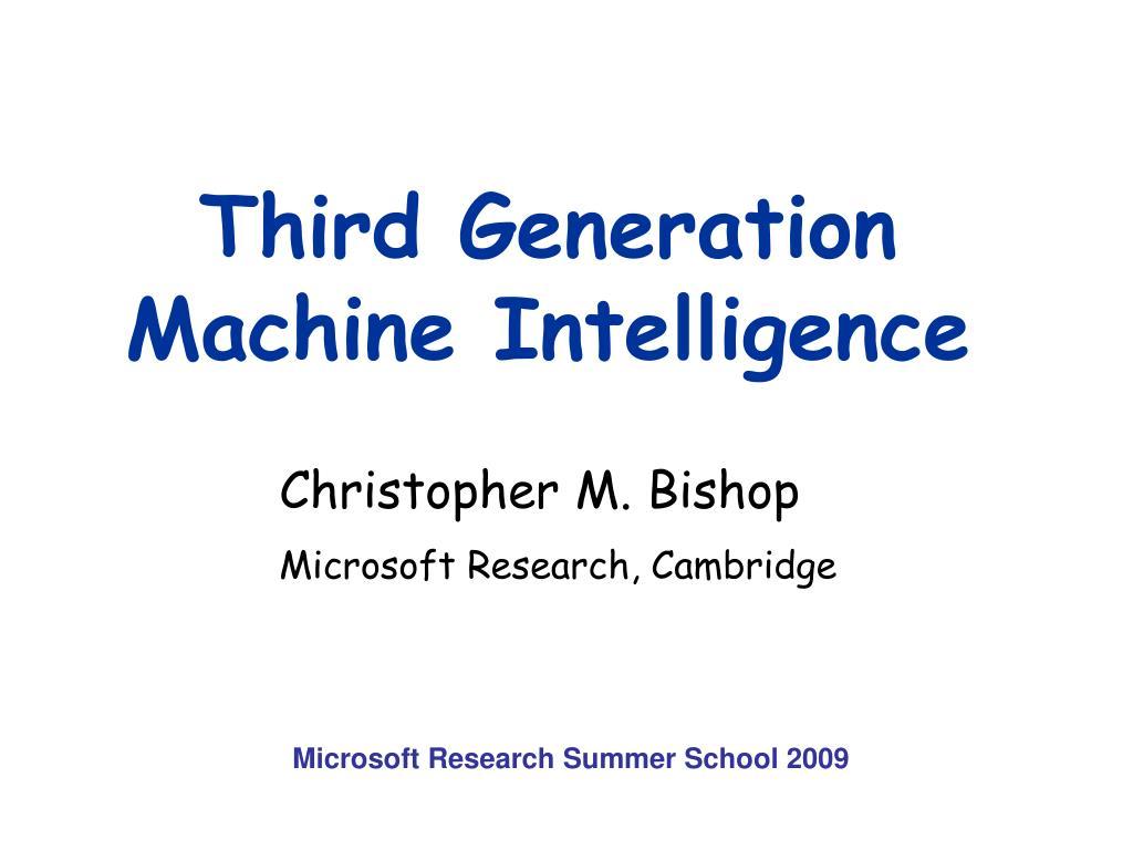 Third Generation Machine Intelligence
