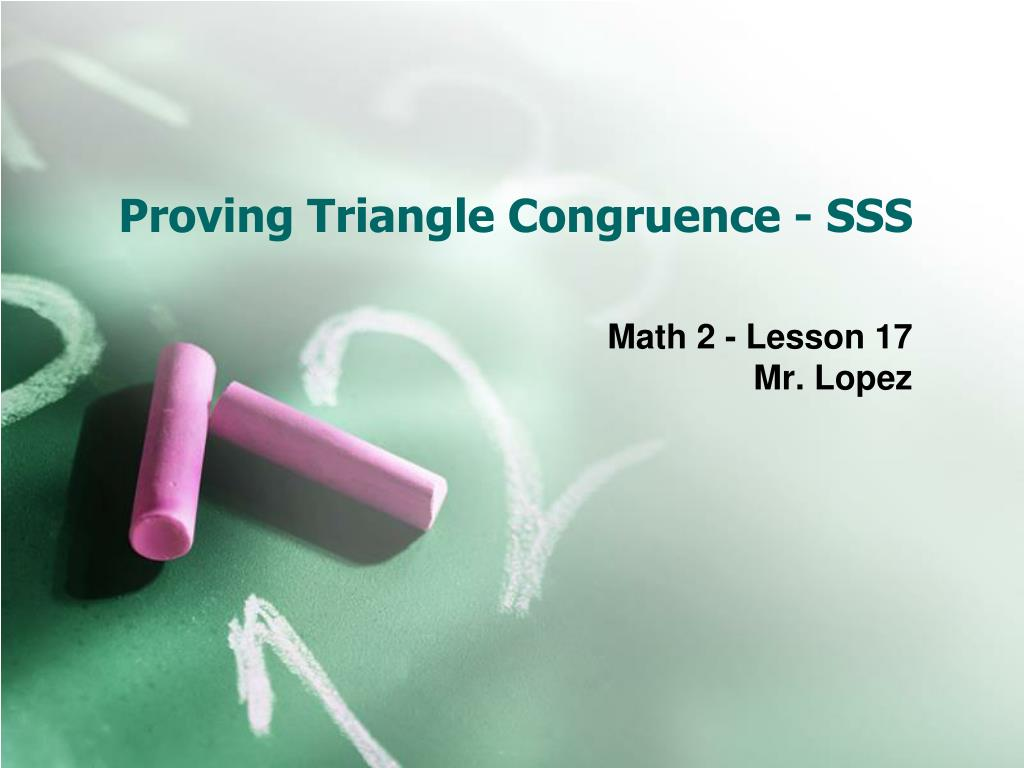 Proving Triangle Congruence - SSS