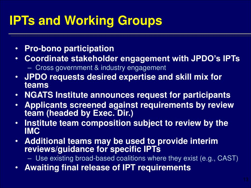 IPTs and Working Groups