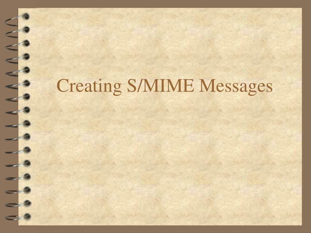 Creating S/MIME Messages