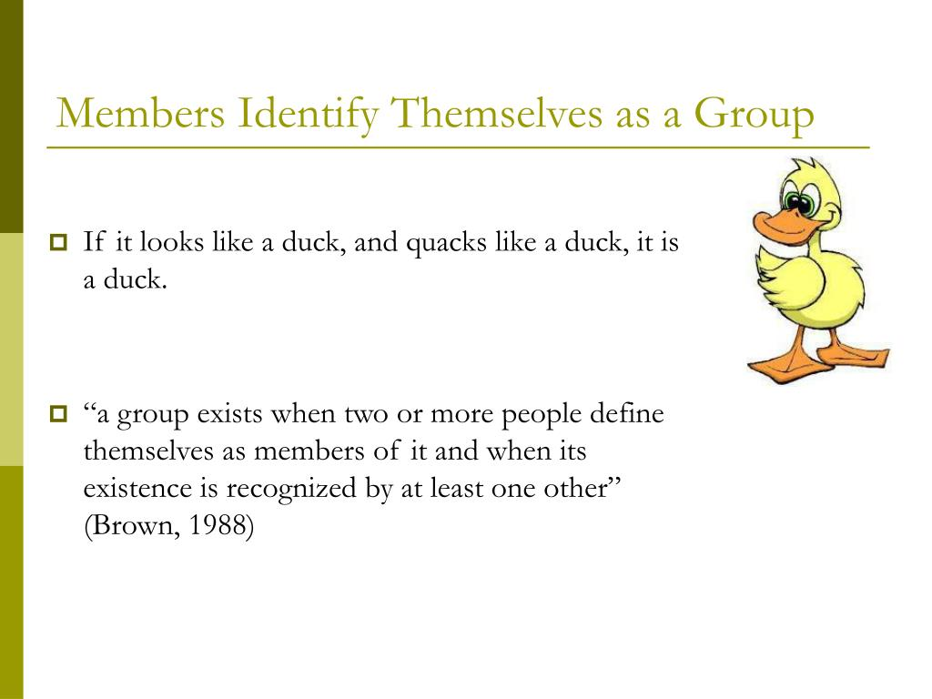 Members Identify Themselves as a Group