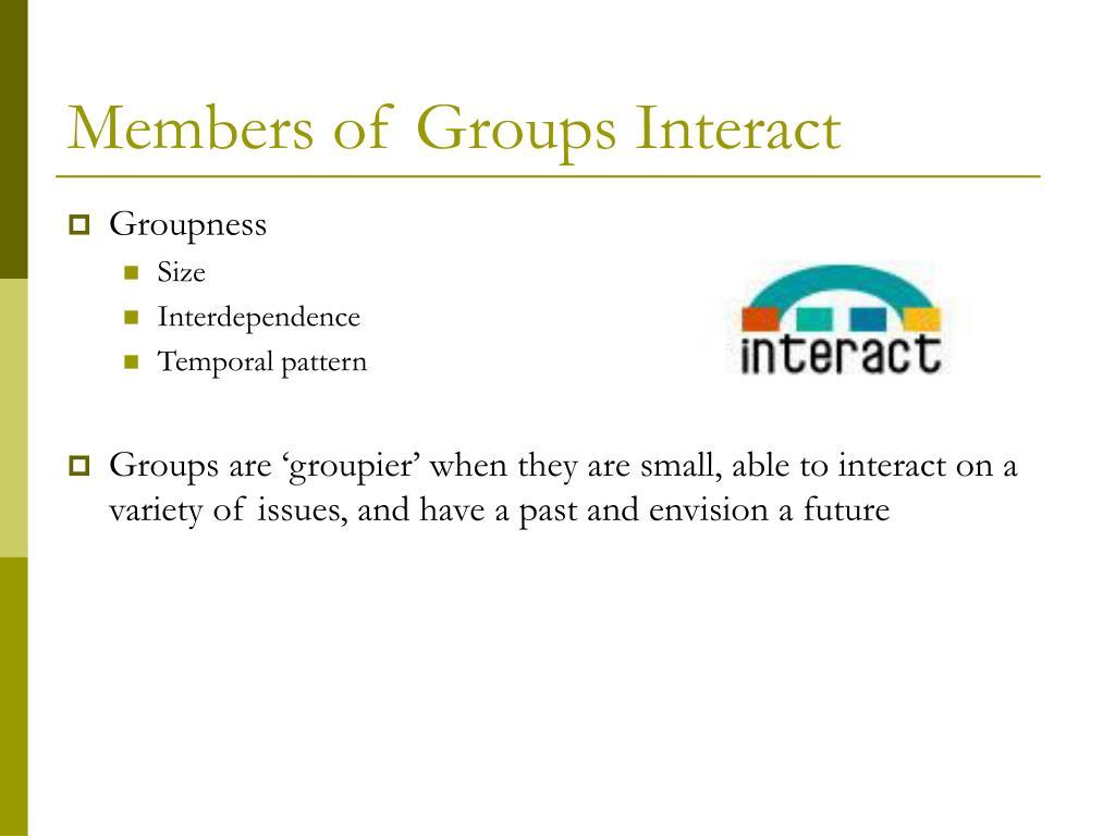 Members of Groups Interact