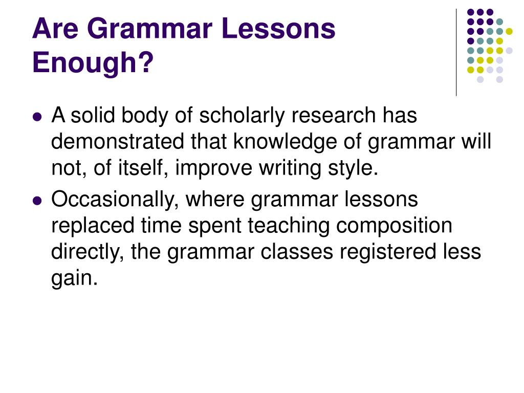 Are Grammar Lessons Enough?