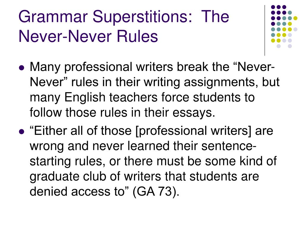 Grammar Superstitions:  The Never-Never Rules