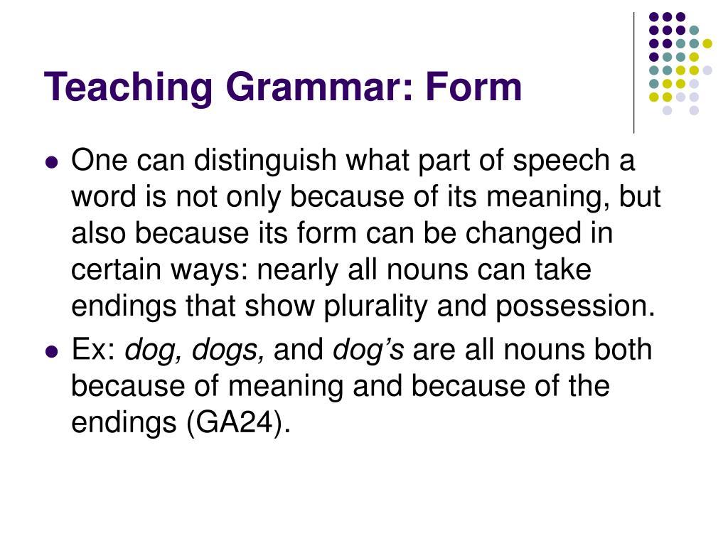 Teaching Grammar: Form