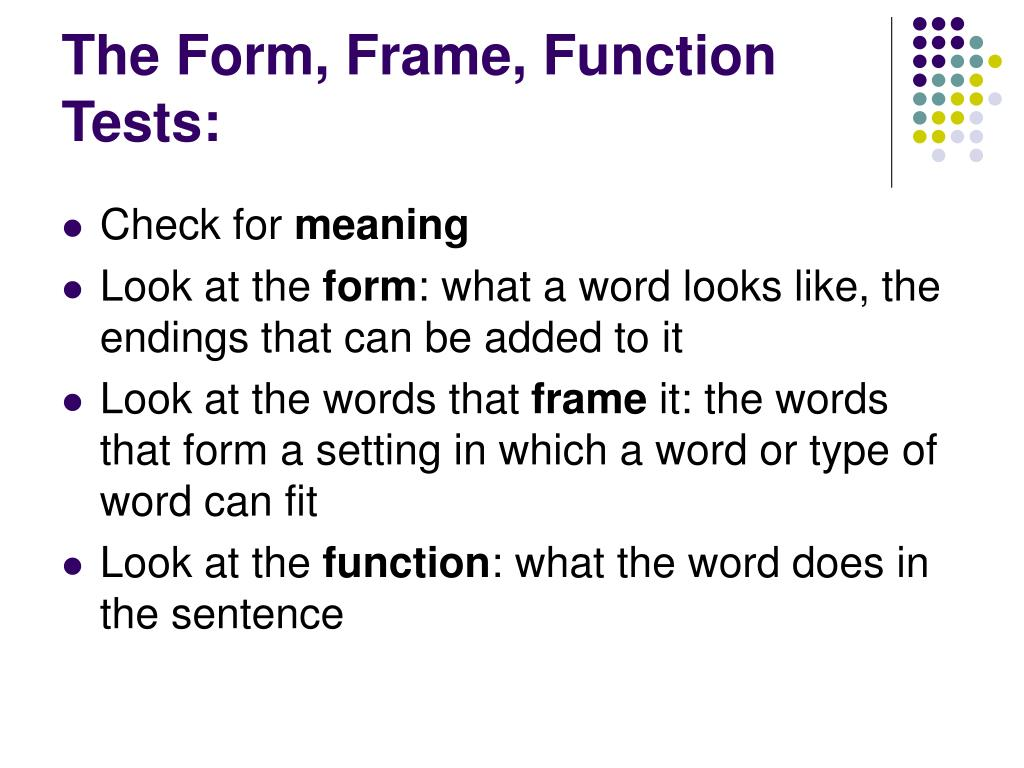 The Form, Frame, Function Tests: