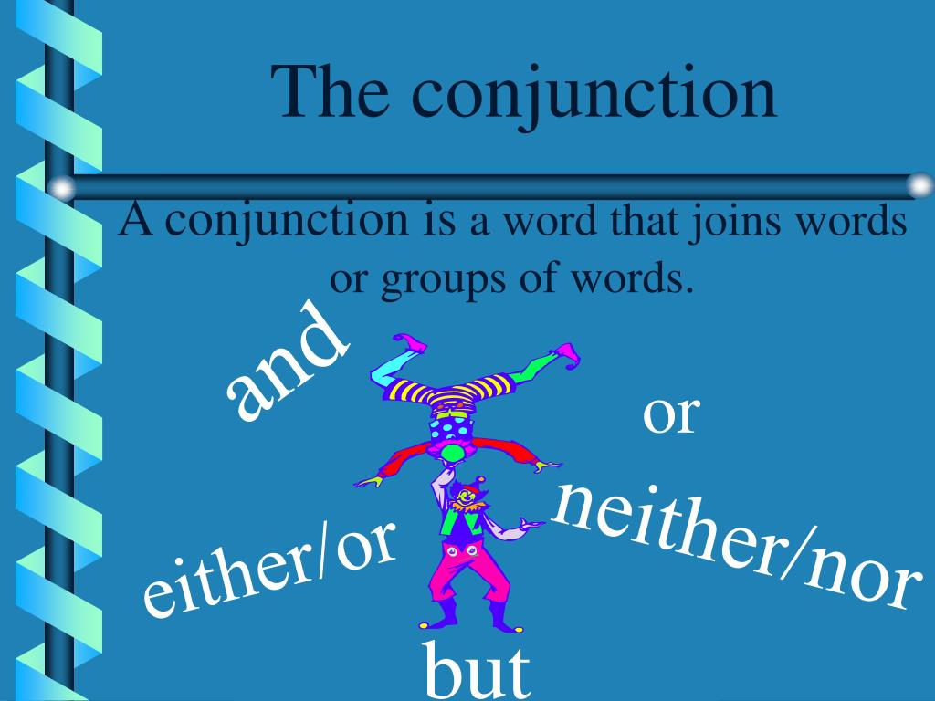 The conjunction