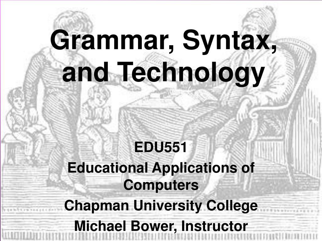 Grammar, Syntax, and Technology