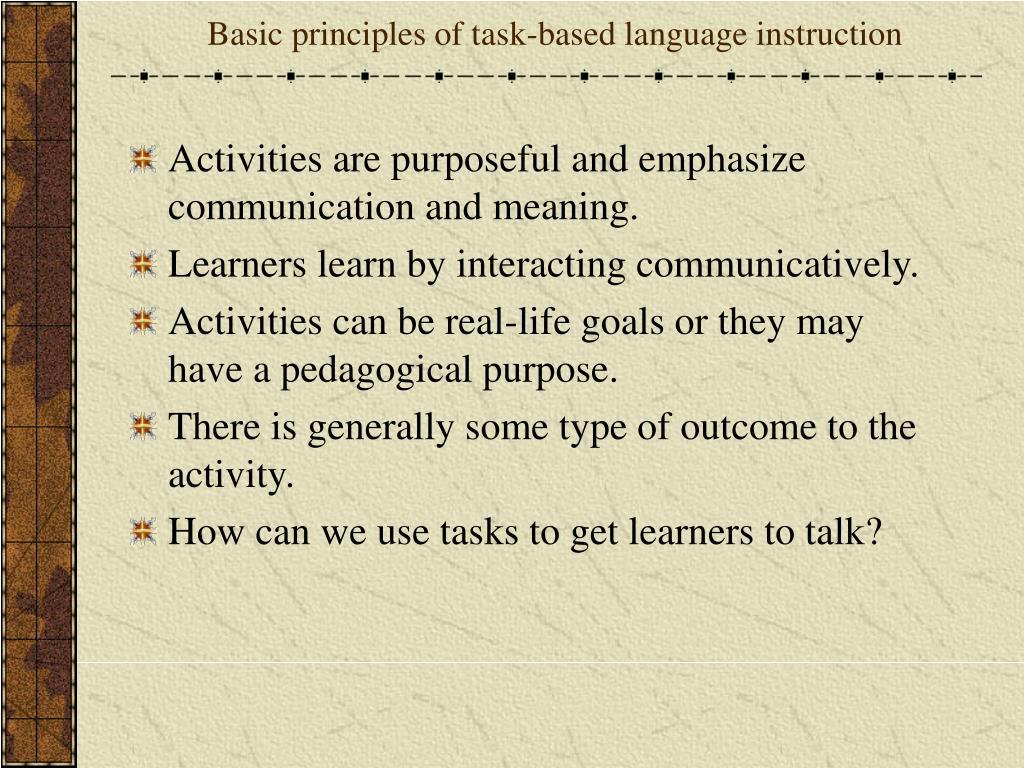 Basic principles of task-based language instruction