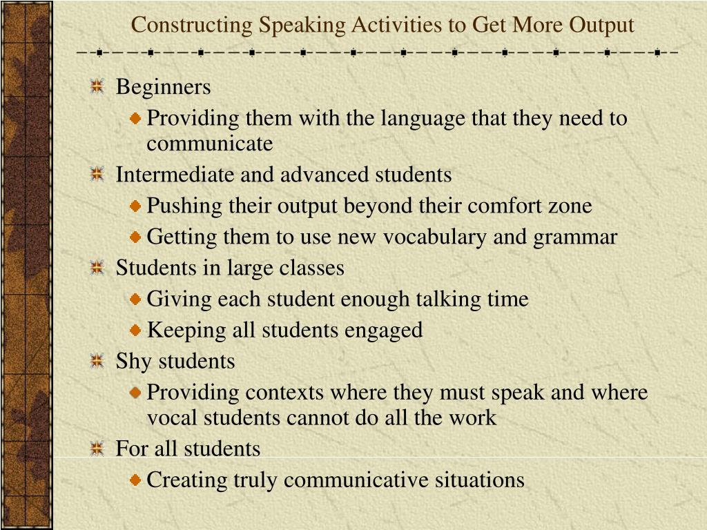 Constructing Speaking Activities to Get More Output