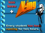 every student has been running for two hours