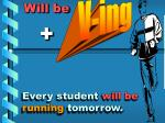 every student will be running tomorrow