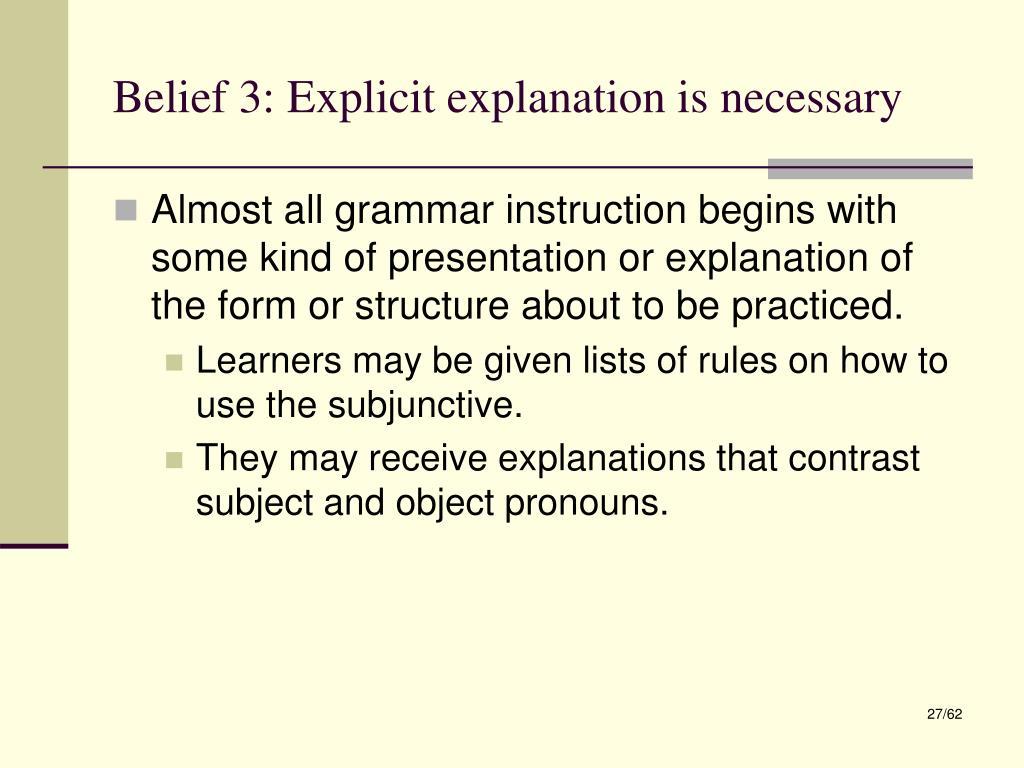 Belief 3: Explicit explanation is necessary