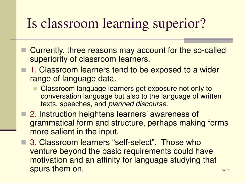 Is classroom learning superior?