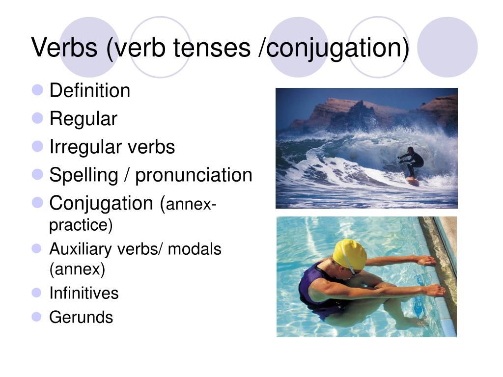 Verbs (verb tenses /conjugation)