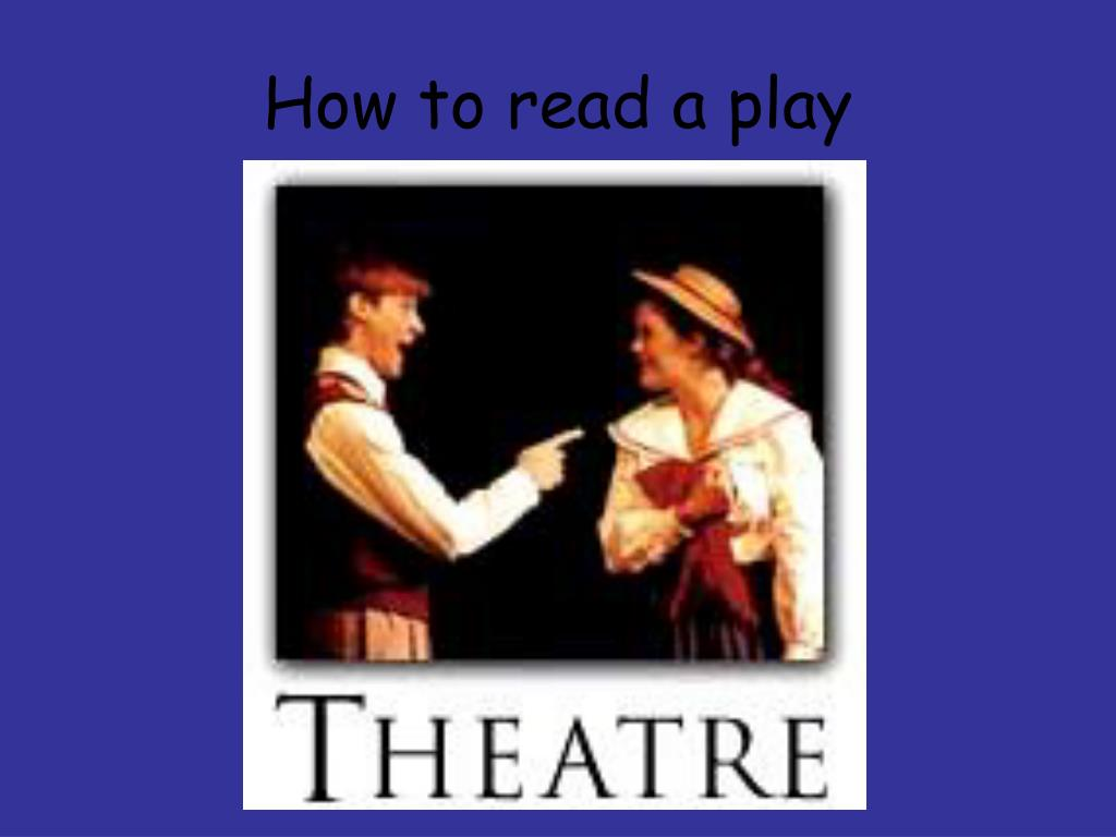 how to read drama The big show: helpful vocabulary for teaching plays august 15, 2011 by shannon reed perhaps taking a couple of classes to explore the themes that they will encounter as they read additionally drama (this often involves.
