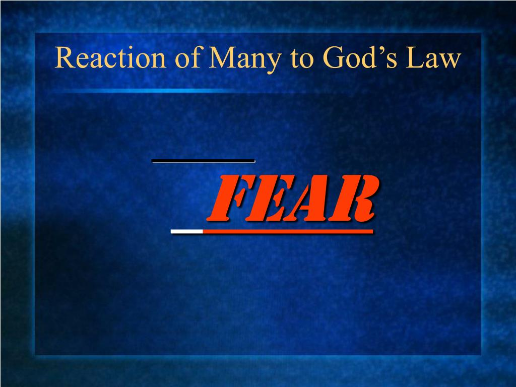 Reaction of Many to God's Law