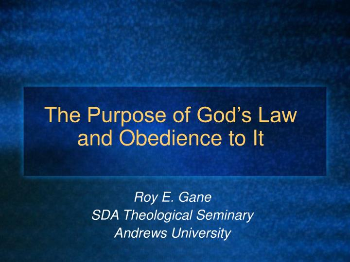 The purpose of god s law and obedience to it