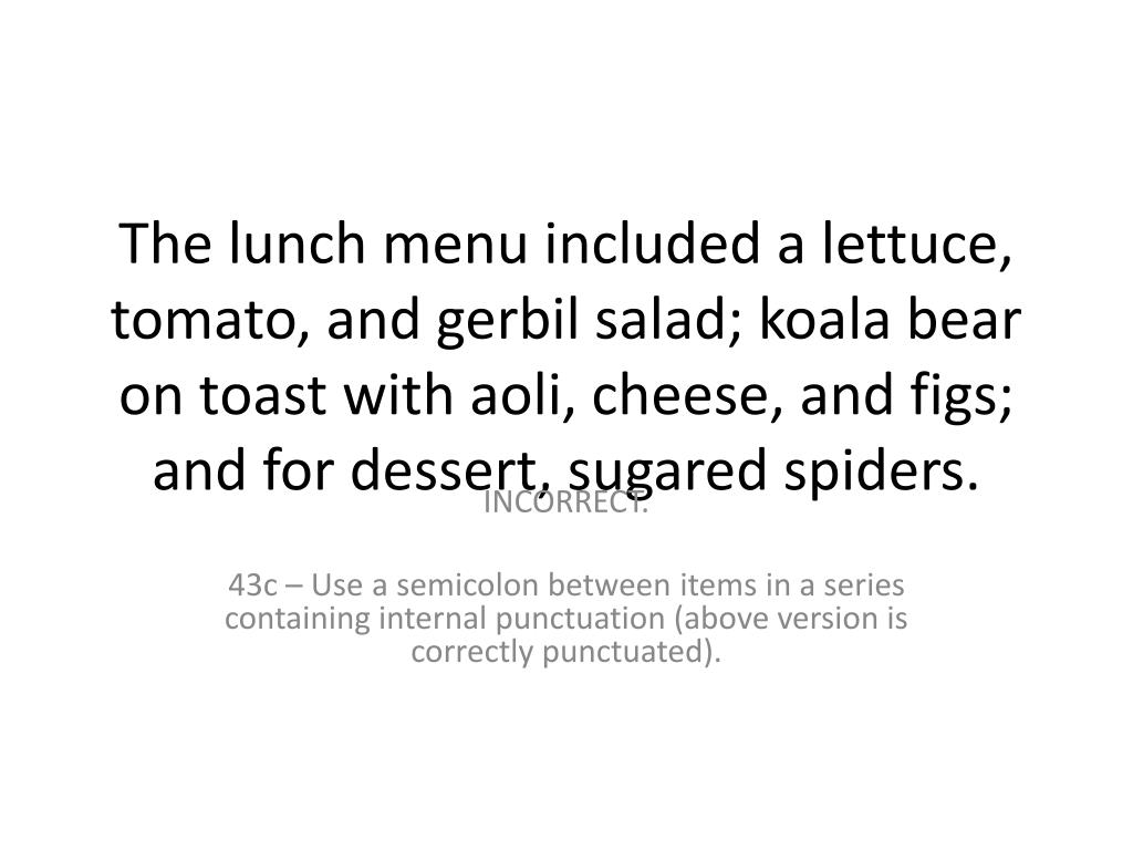 The lunch menu included a lettuce, tomato, and gerbil salad; koala bear on toast with aoli, cheese, and figs; and for dessert, sugared spiders.