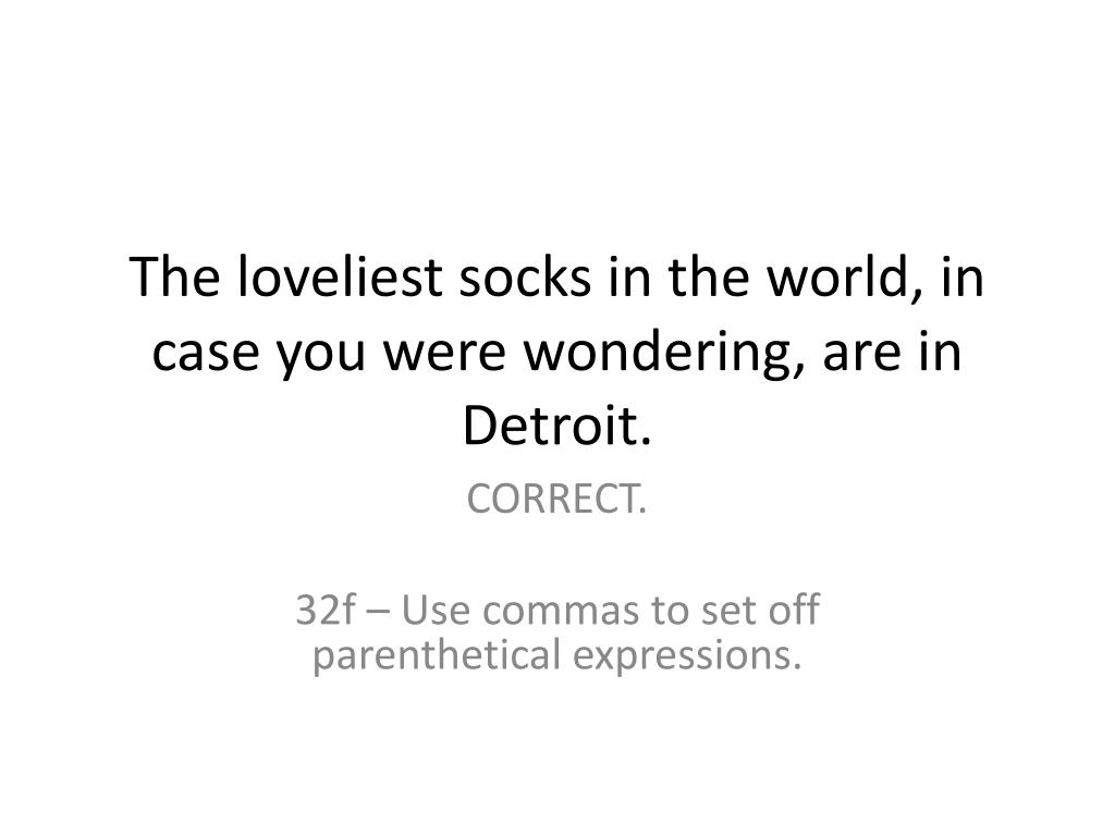 The loveliest socks in the world, in case you were wondering, are in Detroit.
