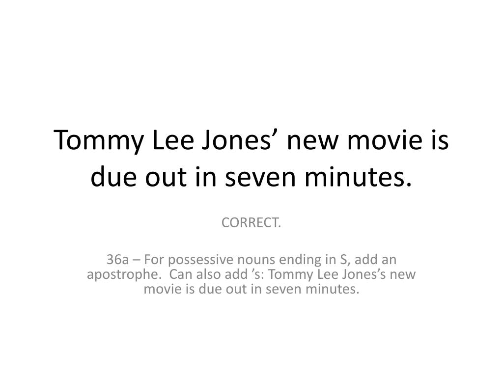 Tommy Lee Jones' new movie is due out in seven minutes.