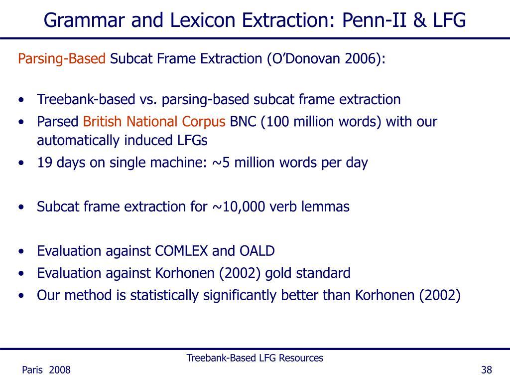 Grammar and Lexicon Extraction: Penn-II & LFG