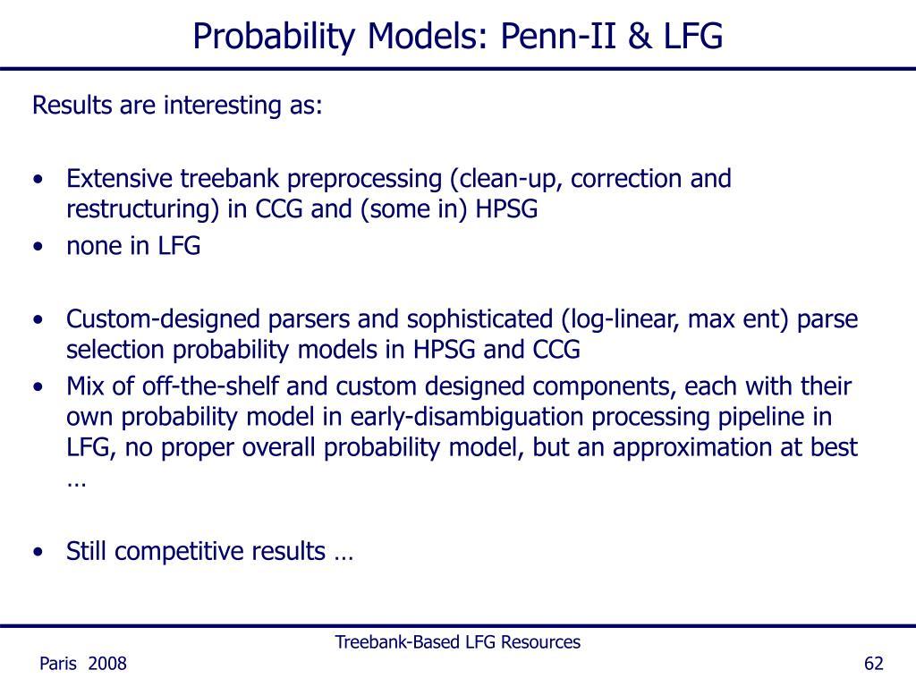 Probability Models: Penn-II & LFG