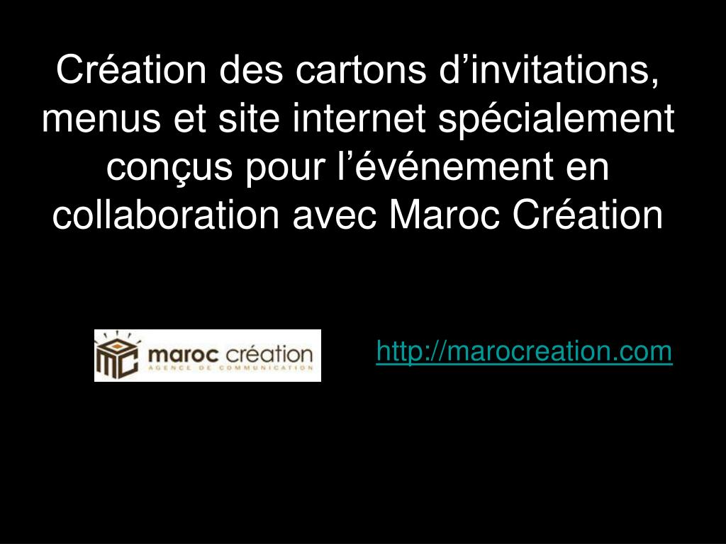 Création des cartons d'invitations, menus et site internet spécialement conçus pour l'événement en collaboration avec Maroc Création