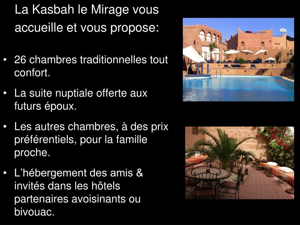 La Kasbah le Mirage vous
