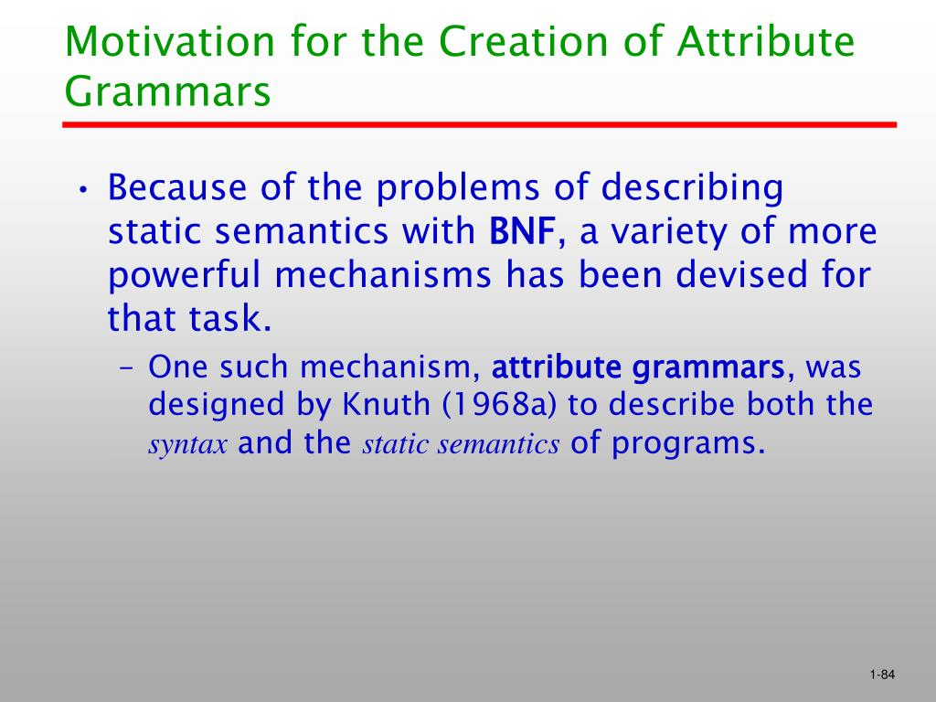 Motivation for the Creation of Attribute Grammars