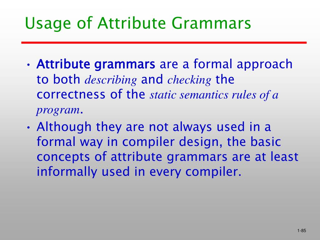 Usage of Attribute Grammars