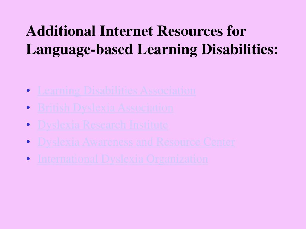 Additional Internet Resources for Language-based Learning Disabilities: