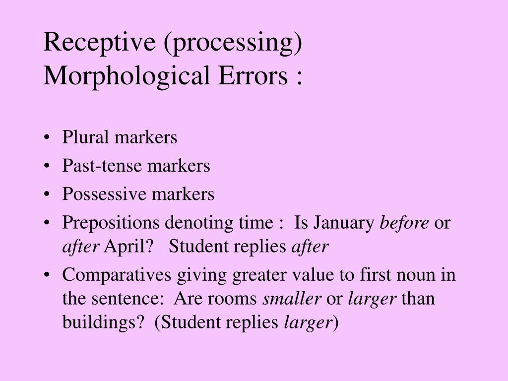 Receptive (processing) Morphological Errors :