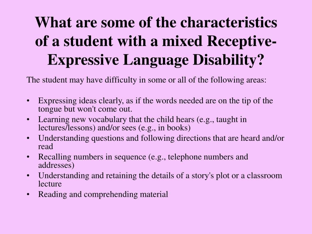 What are some of the characteristics of a student with a mixed Receptive-Expressive Language Disability?