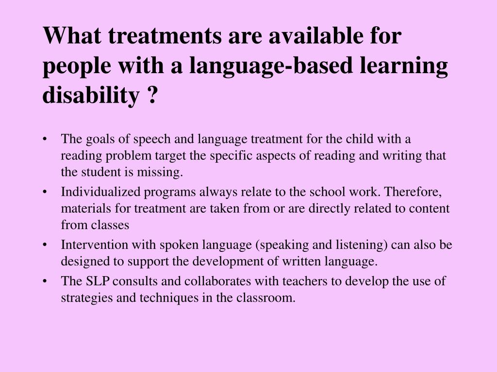 What treatments are available for people with a language-based learning disability
