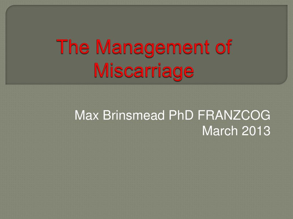 The Management of Miscarriage