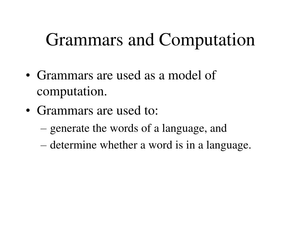 Grammars and Computation