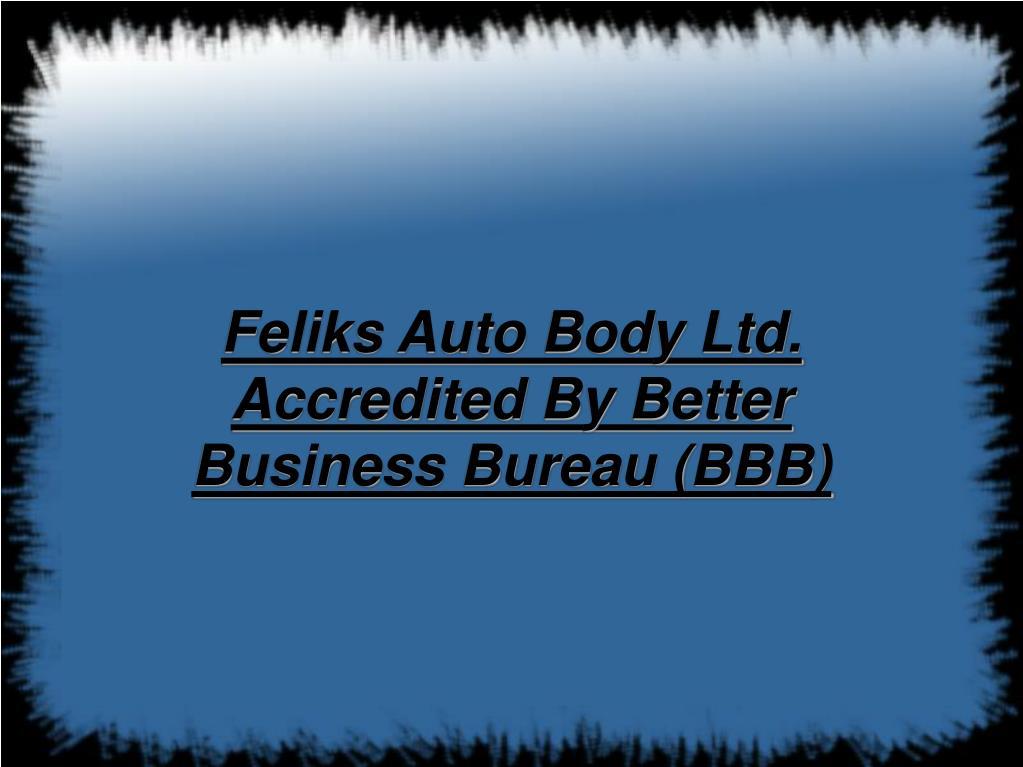 Feliks Auto Body Ltd. Accredited By Better Business Bureau (BBB)