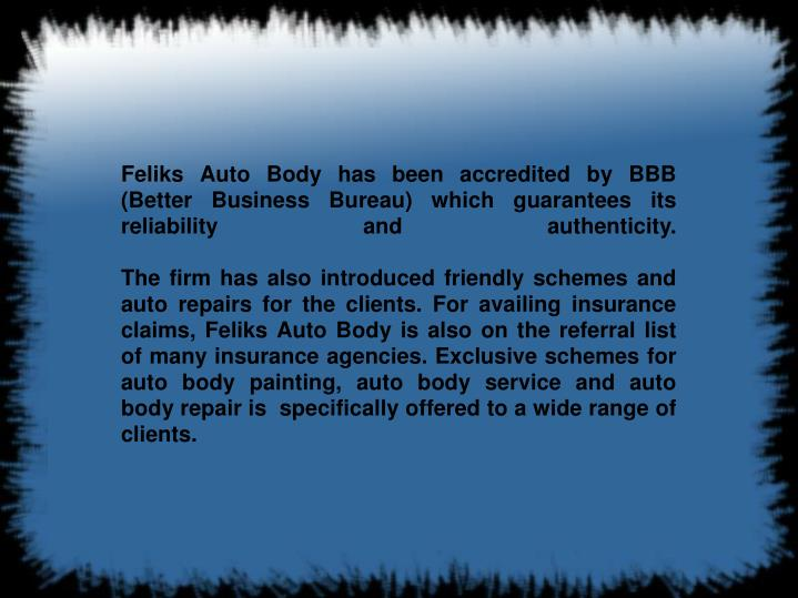 Feliks Auto Body has been accredited by BBB (Better Business Bureau) which guarantees its reliabilit...