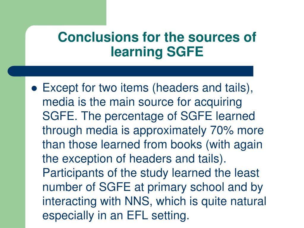 Conclusions for the sources of learning SGFE