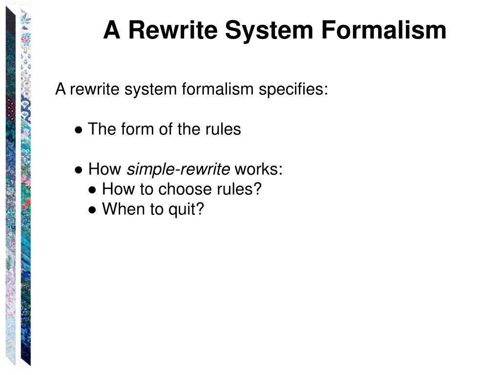A Rewrite System Formalism